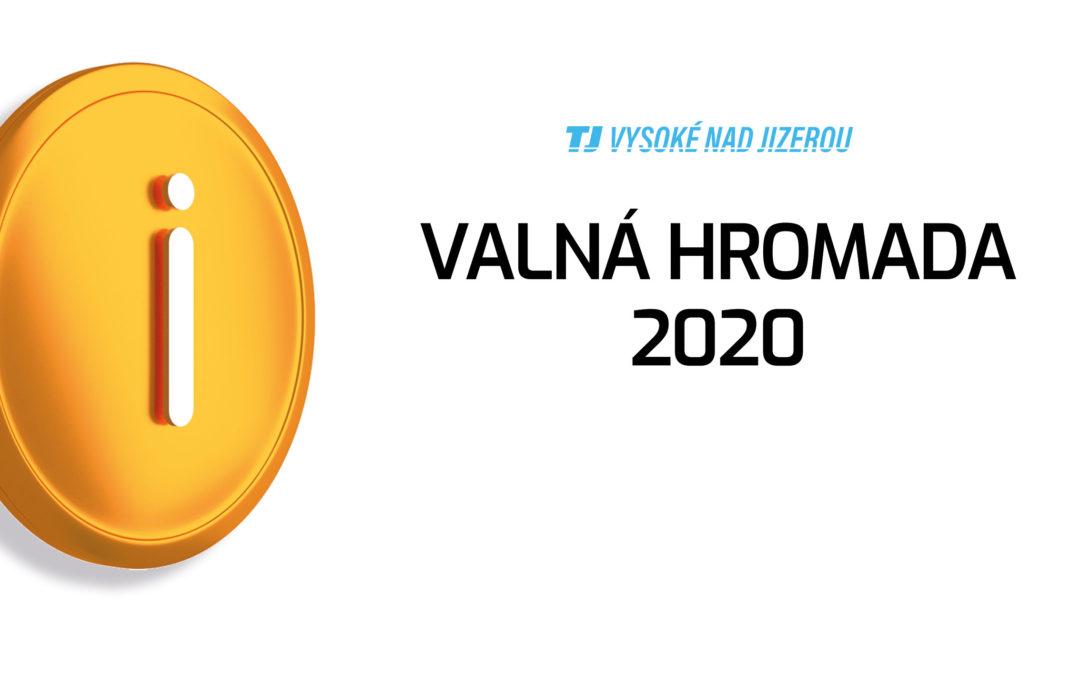 VALNÁ HROMADA 2020